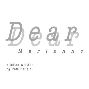 cropped_Dear Marianne_Tom_Baugis